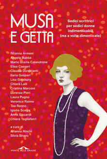 Musa e getta. Sedici scrittrici per sedici donne indimenticabili (ma a volte dimenticate) - copertina