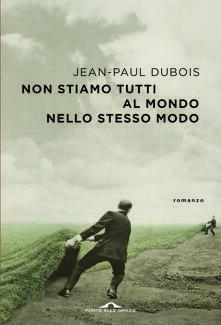 Non stiamo tutti al mondo nello stesso modo - Jean-Paul Dubois - ebook