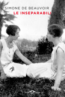 Le inseparabili, Simone De Beauvoir (Ponte Alle Grazie)