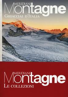 Filippodegasperi.it Ghiacciai d'Italia-Viaggio in Dolomiti. Con Carta geografica ripiegata Image
