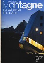 I nuovi rifugi delle Alpi. Con cartina