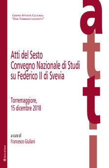 Listadelpopolo.it Atti del Sesto Convegno Nazionale di Studi su Federico II di Svevia (Torremaggiore, 15 dicembre 2018) Image