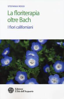 La floriterapia oltre Bach. I fiori californiani.pdf