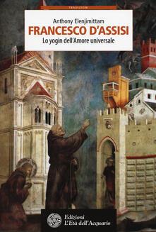 Nordestcaffeisola.it Francesco d'Assisi. Lo yogin dell'Amore universale Image