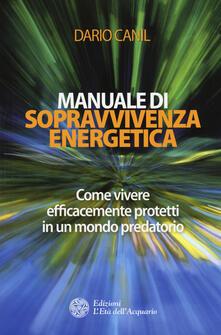 Festivalpatudocanario.es Manuale di sopravvivenza energetica. Come vivere efficacemente protetti in un mondo predatorio Image