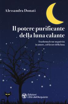 Grandtoureventi.it Il potere purificante della luna calante. Trasforma le tue negatività in amore, col favore della luna Image