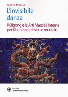 Squillogame.it L' invisibile danza. Il Qigong e le arti marziali interne per il benessere fisico e mentale Image