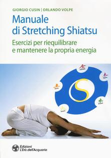 Lpgcsostenible.es Manuale di stretching shiatsu. Esercizi per mantenere e riequilibrare la propria energia Image