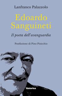 Edoardo Sanguineti. Il poeta dell'avanguardia - Palazzolo Lanfranco - wuz.it
