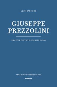 Giuseppe Prezzolini. Una voce contro il pensiero unico