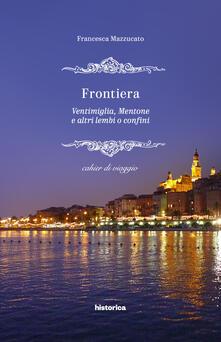 Atomicabionda-ilfilm.it Frontiera. Ventimiglia, Mentone e altri lembi o confini Image