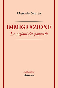 Immigrazione. Le ragioni dei populisti - Scalea Daniele - wuz.it