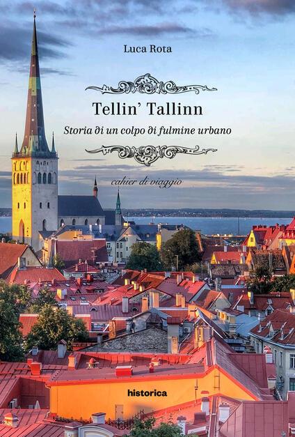Tellin' Tallin. Storia di un colpo di fulmine urbano - Luca Rota - copertina