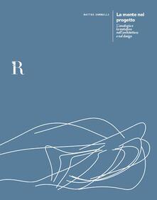 La mente nel progetto. L'analogia e la metafora nell'architettura e nel design - Matteo Zambelli - copertina