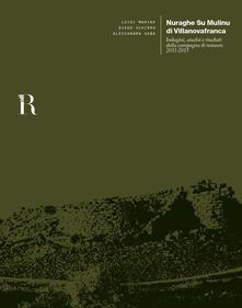 Premioquesti.it Nuraghe Su Mulinu di Villanovafranca. Indagini, analisi e risultati della campagna di restauro 2011-2013 Image