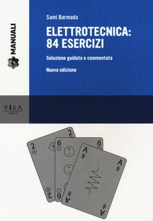 Elettrotecnica: 84 esercizi. Soluzione guidata e commentata.pdf