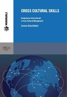 Cross cultural skills. Competenze interculturali e cross cultural management - Serena Gianfaldoni - ebook