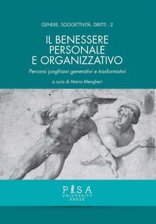 Il benessere personale e organizzativo. Percorsi junghiani generativi e trasformativi.pdf