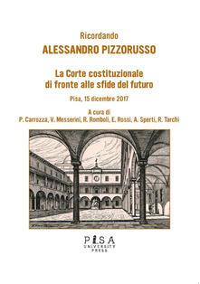 Festivalpatudocanario.es Ricordando Alessandro Pizzorusso. La Corte Costituzionale di fronte alle sfide del futuro (Pisa, 15 dicembre 2017) Image