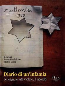 Diario di un'infamia. Le leggi, le vite violate, il ricordo - Fabio Demi,Bruno Manfellotto - ebook