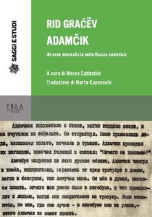 Filippodegasperi.it Adamcik. Un eroe neorealista nella Russia sovietica Image