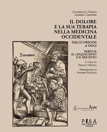 Camfeed.it Il dolore e la sua terapia nella medicina occidentale. Vol. 2: Cinquecento e il Seicento, Il. Image