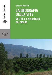 La geografia della vite. Vol. 3 - Riccardo Mazzanti - ebook