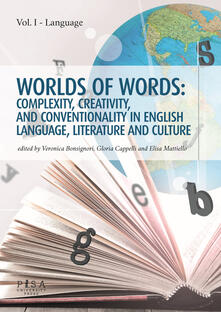 Antondemarirreguera.es Worlds of words: complexity, creativity, and conventionality in english language, literature and culture. Vol. 1: Language. Image