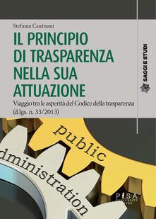Il principio di trasparenza nella sua attuazione. Viaggio tra le asperità del Codice della trasparenza (d.lgs. n. 33/2013).pdf