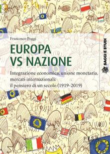 Europa vs nazione. Integrazione economica, unione monetaria, mercati internazionali: il pensiero di un secolo (1919-2019).pdf