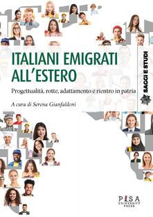 Italiani emigrati all'estero. Progettualità, rotte, adattamento, e rientro in patria - copertina