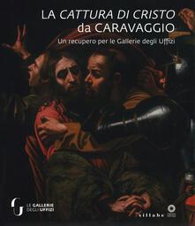Fondazionesergioperlamusica.it La cattura di Cristo di Caravaggio. Un recupero per le Gallerie degli Uffizi. Ediz. a colori Image