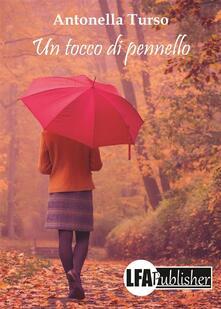 Un tocco di pennello. Una vita da ricominciare - Antonella Turso - ebook