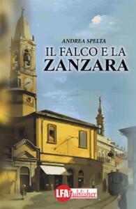 Il falco e la zanzara - Andrea Spelta - ebook