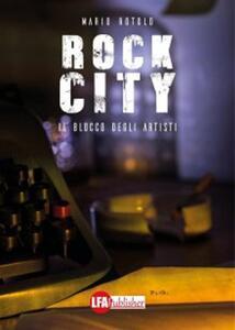 Rock City. Il blocco degli artisti - Mario Rotolo - ebook