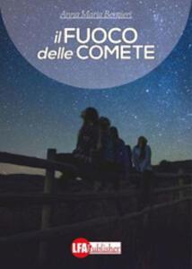 Il fuoco delle comete - Anna Maria Bernieri - ebook