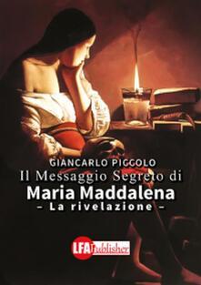 Il messaggio segreto di Maria Maddalena. La rivelazione - Giancarlo Piccolo - ebook