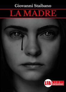 La madre - Giovanni Staibano - copertina