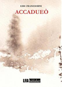 Accadueò - Ezio Franceschini - copertina
