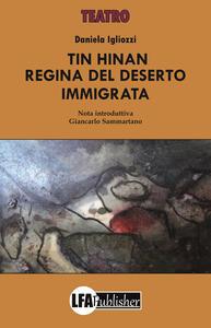 Tin Hinan. Regina del deserto immigrata - Daniela Igliozzi - copertina