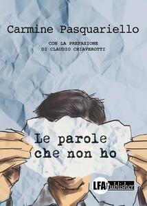 Le parole che non ho - Carmine Pasquariello - copertina