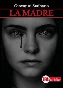 La madre - Giovanni Staibano - ebook