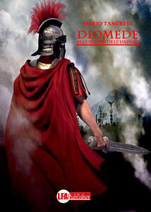 Diomede. Ai confini dell'impero - Mario Tancredi - copertina