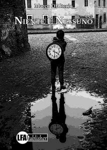Niente e nessuno - Marco D'Alterio - copertina