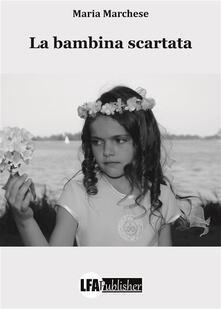 La bambina scartata - Maria Marchese - ebook