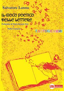Il gioco poetico delle lettere. Tautogrammi - Salvatore Lanno - copertina