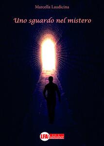 Uno sguardo nel mistero - Marcella Laudicina - copertina