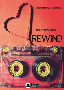 Rewind. The web coffee - Samantha Tamac - copertina