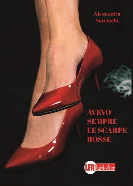 avevo sempre le scarpe rosse alessandra sorcinelli libro lfa publisher ibs eur