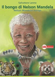 Il bongo di Nelson Mandela-Nelson Mandela's bongo. Ediz. bilingue - Salvatore Lanno - copertina
